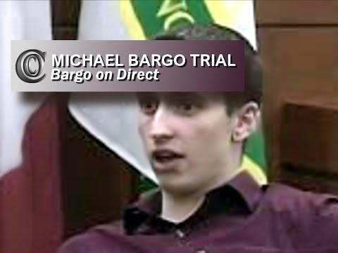 🍿🍿 Defendant Testifies - MICHAEL BARGO on Direct