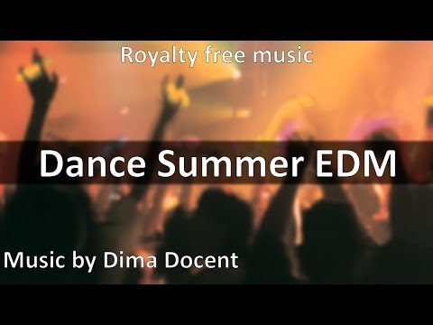 Dance Summer EDM | Royalty free music | Background music