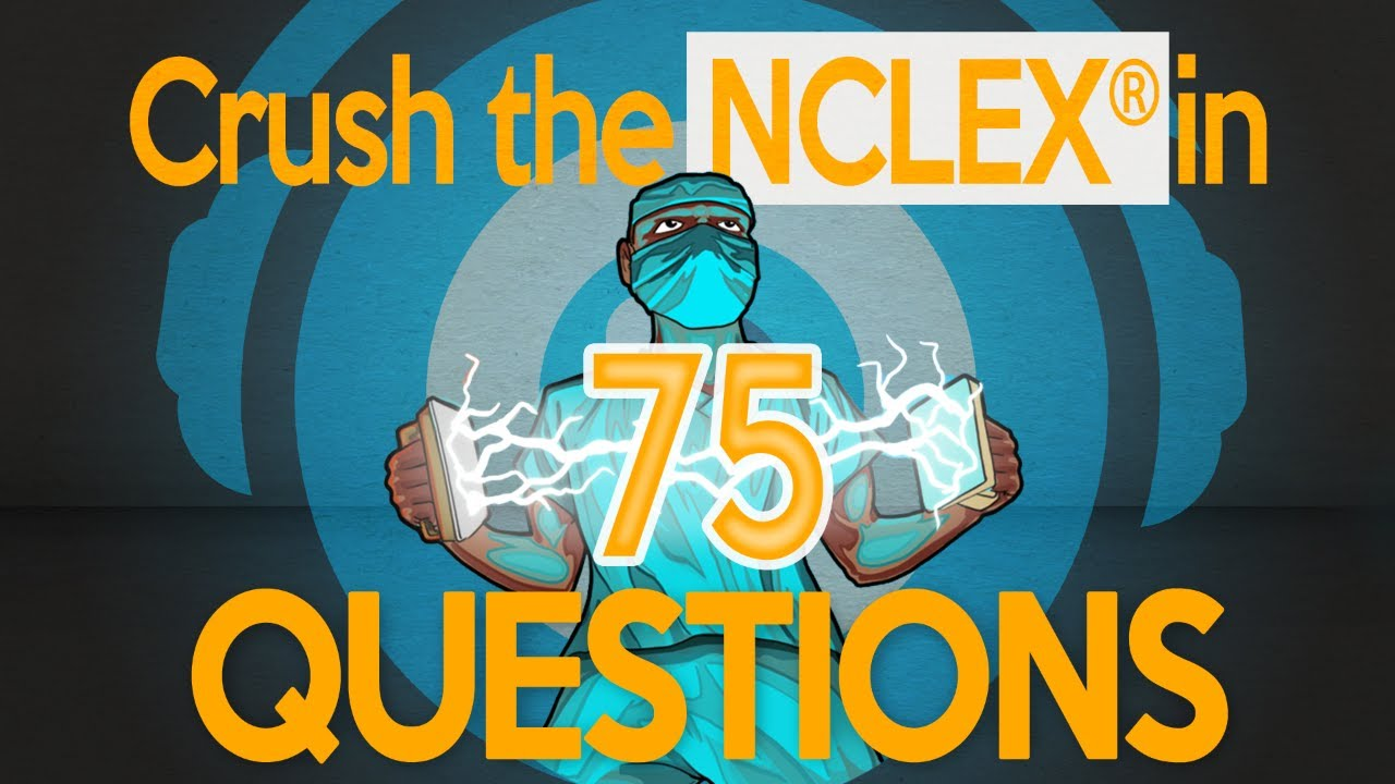 How to pass Nclex® in 75 questions (2019)