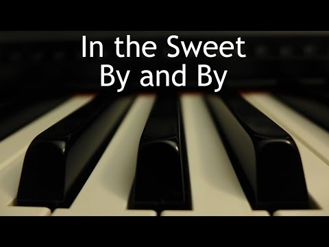 In the Sweet By and By - piano instrumental hymn with lyrics