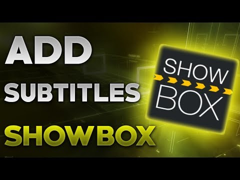 HOW TO ADD SUBTITLES TO SHOWBOX MOVIES AND TV SHOWS   SHOW BOX APP - iOS AND ANDROID   GUIDE