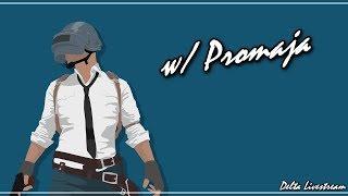 PUBG w/ Promaja