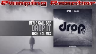 BFN & Call Bee - Drop it (Original mix)