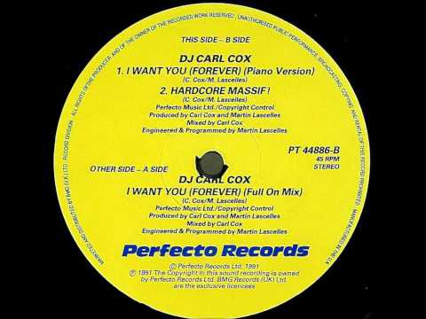 Carl Cox - I Want You (Forever) (Full On Mix)
