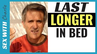 How To Last Longer In Bed Guaranteed