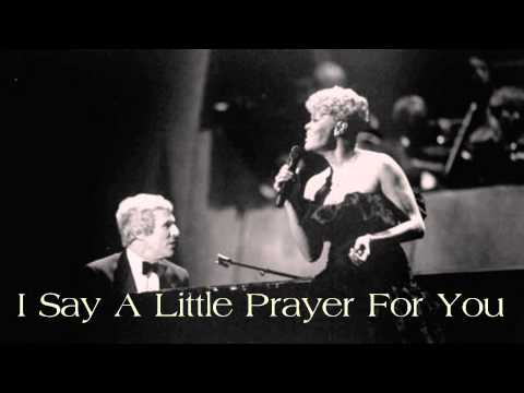 Burt Bacharach / Dionne Warwick ~ I Say A Little Prayer For You