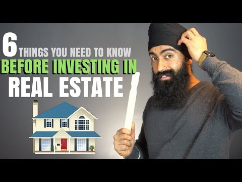 Real Estate Investing – 6 Things You Need To Know Before Investing