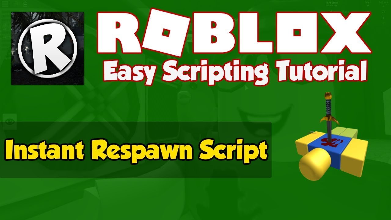 Roblox How To Make An Instant Respawn Script Youtube