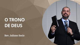 O TRONO DE DEUS | Rev. Juliano Socio