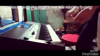 Chơi đàn organ(thắng singer)cove Bài Mãi mai(Lam Trường)