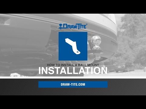 How To Install a Ball Mount - Draw•Tite®