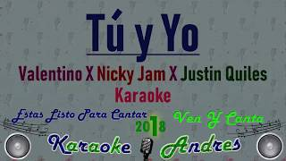 Tu Y Yo 💏 - Valentino X Nicky Jam X Justin Quiles [ Karaoke ] Produce Cristian Remix