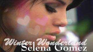 Winter Wonderland - Selena Gomez + download link & lyrics  -CHRISTMAS SPECIAL-