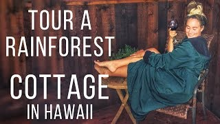 Tour an Enchanted Cottage in the Hawaiian Rainforest!