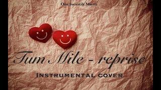 Tum Mile - Reprise || Instrumental Cover || Pritam || Emraan Hashmi || Javed Ali || Om Swastik Music