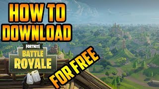 HOW TO DOWNLOAD FORTNITE BATTLE ROYALE FOR FREE!