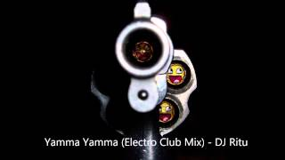 Yamma Yamma (Electro Club Mix) - DJ Ritu