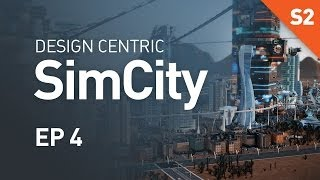 EP 4 - Is the Sky the Limit? (Design Centric SimCity Cities of Tomorrow - Season 2)