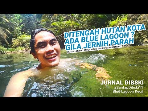 #santapdibski11---blue-lagoon-kecil-di-hutan-lindung-anyer-hitam-(-masih-di-wawasan-hill)