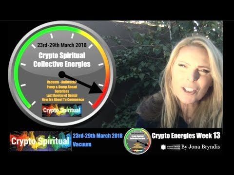 23rd-29th March 2018 Crypto Spiritual Energies Forecast (Week 13) with Jona Bryndis
