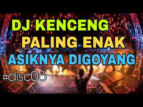 DJ KENCENG REMIX PALING ENAK | ASIKNYA DIGOYANG | FUNKOT HARD #disc03 HD