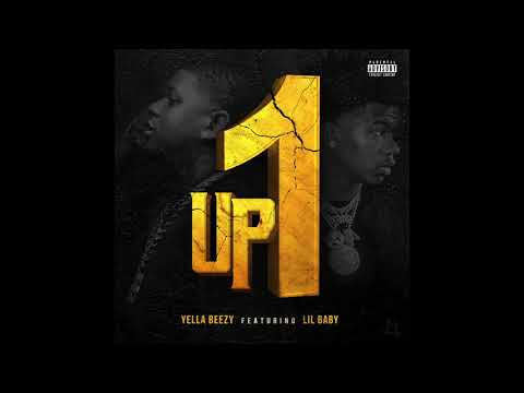 """Yella Beezy ft. Lil Baby """"Up One"""" (Official Audio)"""