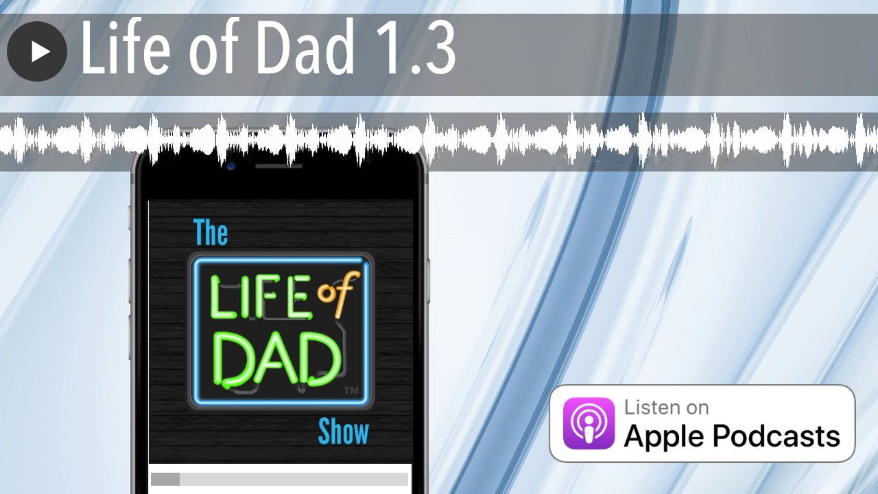 Life of Dad 1.3