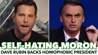 Self-Hating Dave Rubin Promotes Anti-Gay Brazil President