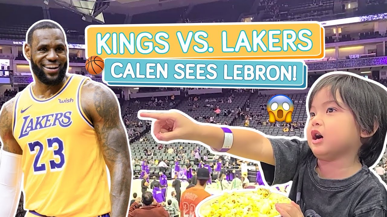 CALEN FINALLY SEES LEBRON IN PERSON! (KINGS VS. LAKERS GAME) - Alapag Family Fun
