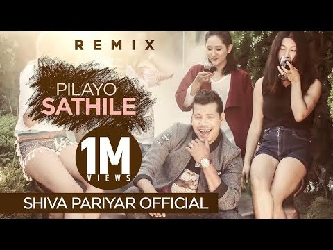 Pilayo Sathile Remix - Shiva Pariyar - Official Music Video 2017