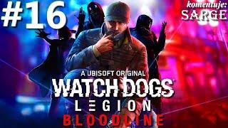 Zagrajmy w Watch Dogs Legion: Bloodline DLC PL odc. 16 - KONIEC DLC