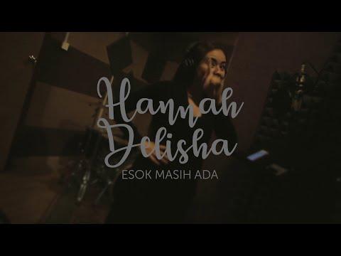 Hannah Delisha ESOK MASIH ADA Teaser