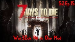 War3Zuk All in One Mod Lets Play 7 days to die Alpha 18 S2 Ep.15