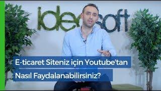 E-ticaret Siteniz için Youtube'tan Nasıl Faydalanabilirsiniz?