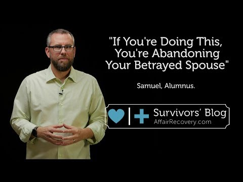 If You're Doing This, You're Abandoning Your Betrayed Spouse