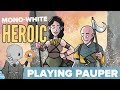 Playing Pauper Mono White Heroic