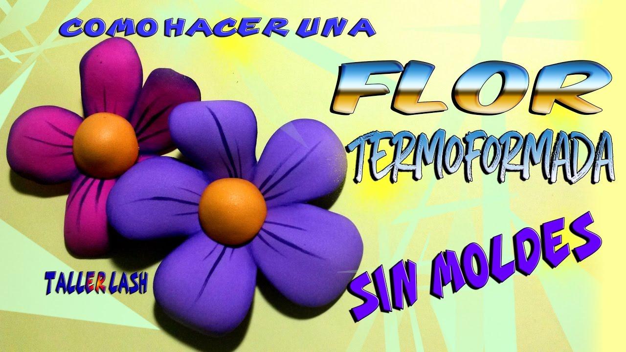 Flor Termoformada En Fomi Sin Moldes Taller Lash Youtube