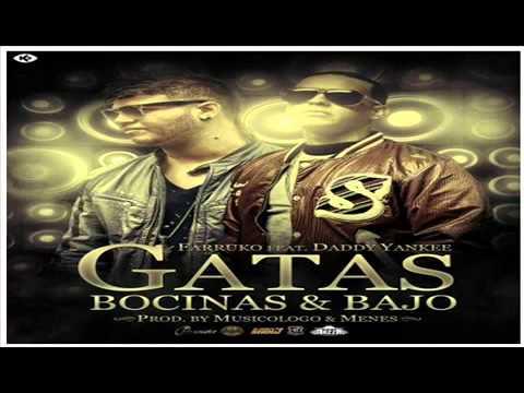 Farruko Feat Daddy Yankee - Gatas, Bosinas y Bajo (Original)
