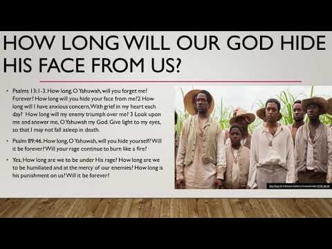 How long will our God hide his face from us -Israel?