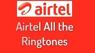 AIRTEL-All-Best-Ringtones-Old-and-New