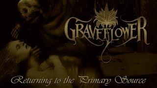 GRAVEFLOWER - Returning To The Primary Source (2012) Full Album Official (Death Doom Metal)