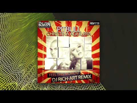 Pitbull & Christina Aguilera - Feel This Moment (DJ RICH-ART Remix)