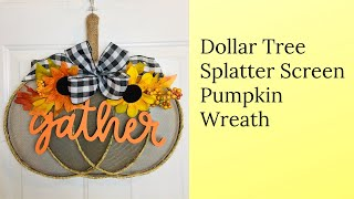 Fall Dollar Tree Splatter Screen Pumpkin DIY Wreath 🌻
