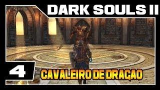 DARK SOULS 2 - Parte #4 - Cavaleiro De Dragão BOSS - [Detonado Legendado - PT-BR]