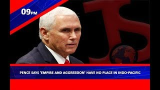 Pence says 'empire and aggression' have no place in Indo-Pacific