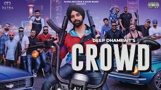 Crowd Deep Dhamrait Rayna Records Official Music Video New Latest Punjabi Songs 2019