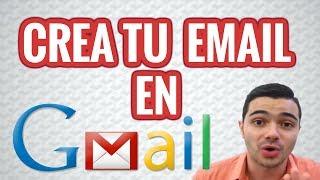 Cómo Crear Un Correo Electrónico O Email Con Gmail