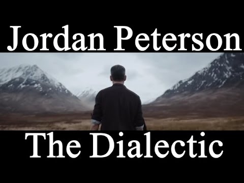 Jordan Peterson - The Dialectic