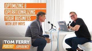 Optimizing & Operationalizing Your Business with Jeff Mays
