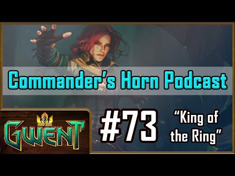 [GWENT] CH#73 w/ Merchant! Commander's Horn Podcast